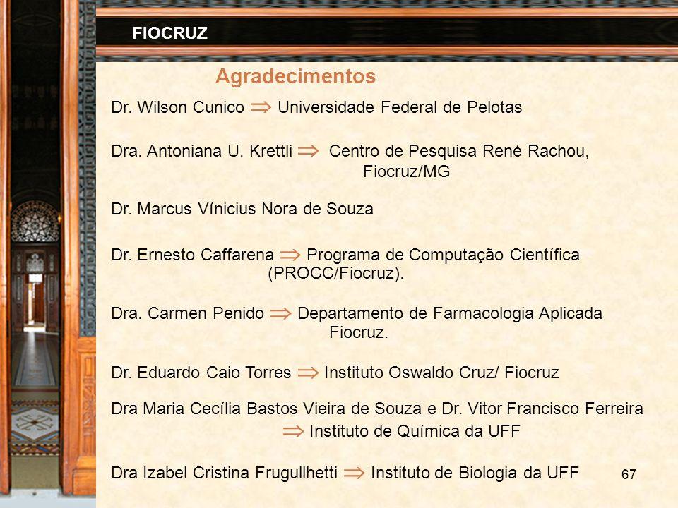67 FIOCRUZ Agradecimentos Dr. Ernesto Caffarena Programa de Computação Científica (PROCC/Fiocruz). Dra. Carmen Penido Departamento de Farmacologia Apl