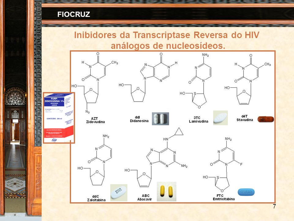 7 FIOCRUZ Inibidores da Transcriptase Reversa do HIV análogos de nucleosídeos.