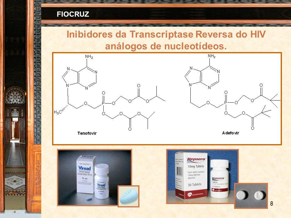 8 FIOCRUZ Inibidores da Transcriptase Reversa do HIV análogos de nucleotídeos.