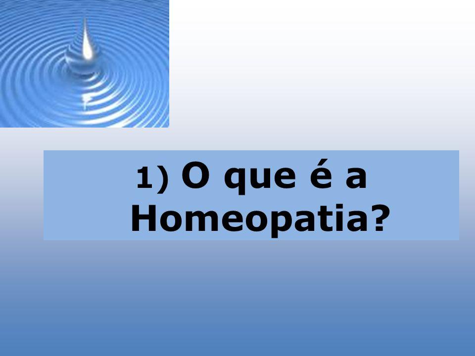 1) O que é a Homeopatia?