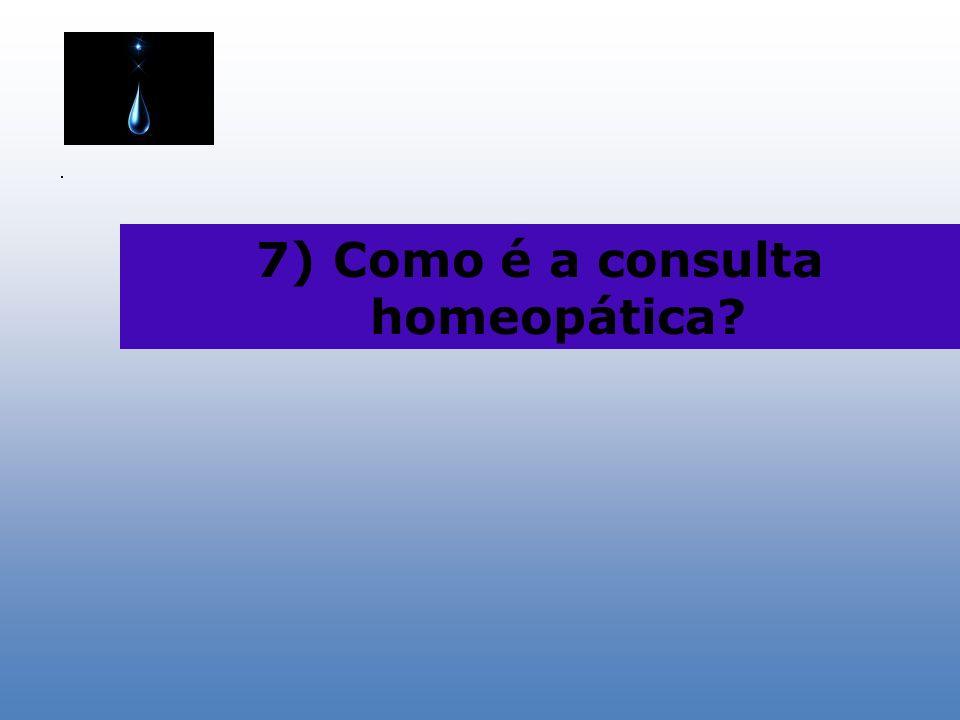 7) Como é a consulta homeopática?