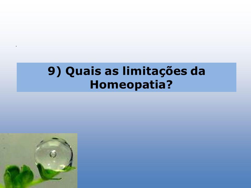 9) Quais as limitações da Homeopatia?