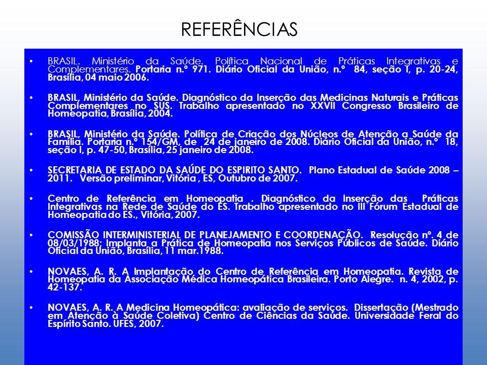 REFERÊNCIAS BRASIL. Ministério da Saúde. Política Nacional de Práticas Integrativas e Complementares. Portaria n.º 971. Diário Oficial da União, n.º 8