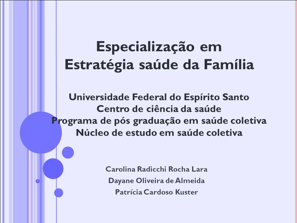 Especialização em Estratégia saúde da Família Universidade Federal do Espírito Santo Centro de ciência da saúde Programa de pós graduação em saúde col