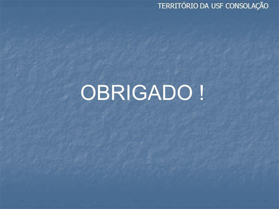 TERRITÓRIO DA USF CONSOLAÇÃO OBRIGADO !