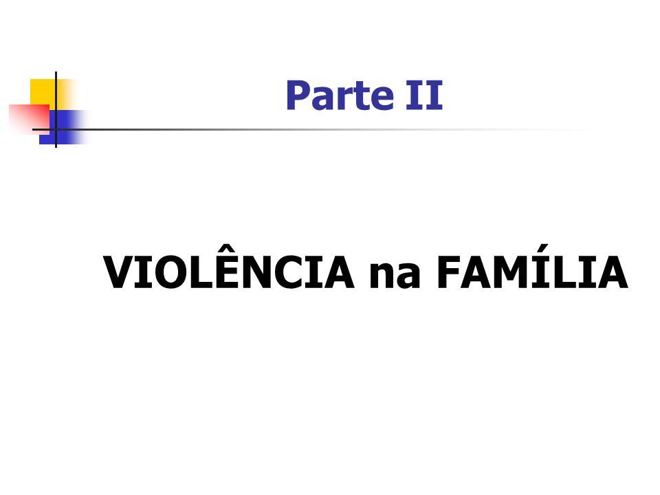 Classificações da Violência Violência extrafamiliar Violência Intrafamiliar: ocorre entre os membros da família Violência Doméstica: ocorre no ambiente da família