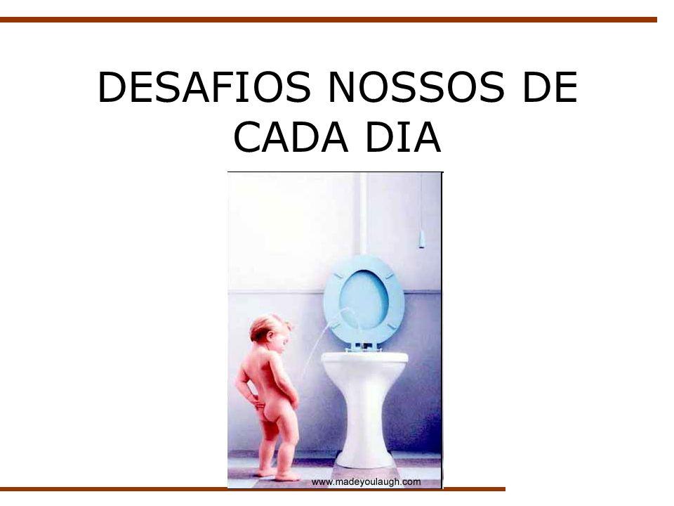 DESAFIOS NOSSOS DE CADA DIA