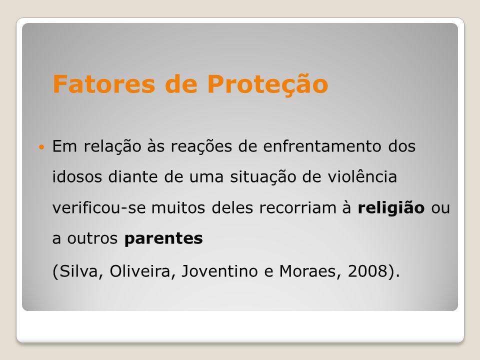 Fatores de Proteção Em relação às reações de enfrentamento dos idosos diante de uma situação de violência verificou-se muitos deles recorriam à religi
