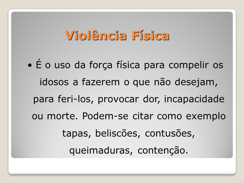 A percepção da violência Pesquisa coordenada por Aguas (1996) revelou: Argentina 90% dos idosos percebiam a violência através de agressividade, insulto com palavras, falta de respeito, indiferença e abandono.