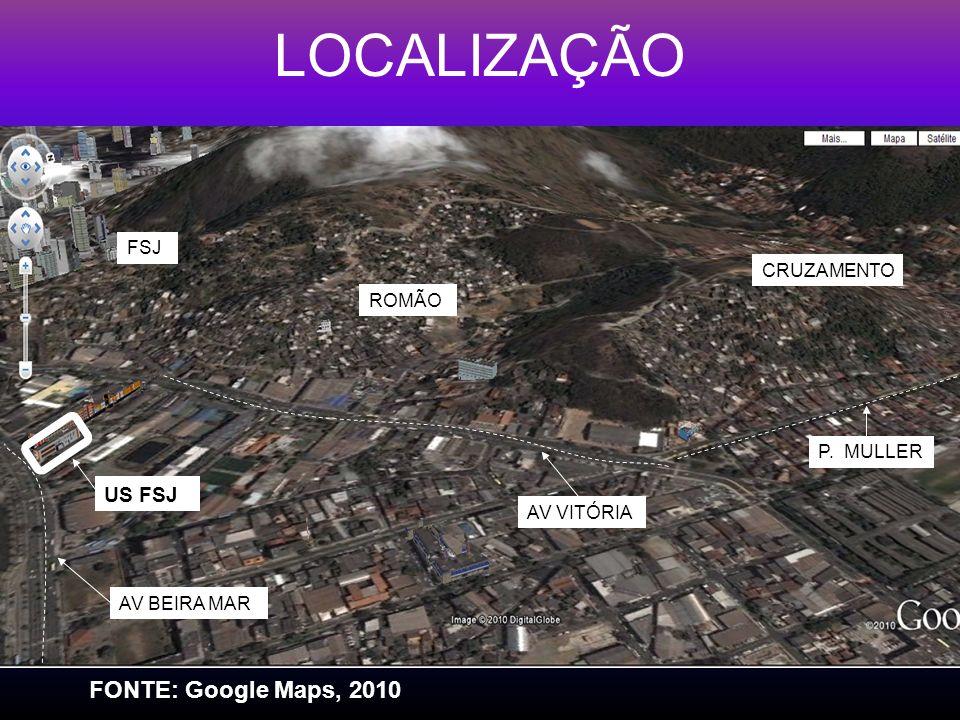 LOCALIZAÇÃO CRUZAMENTO ROMÃO FSJ P. MULLER AV VITÓRIA US FSJ AV BEIRA MAR FONTE: Google Maps, 2010