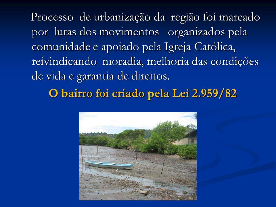 Processo de urbanização da região foi marcado por lutas dos movimentos organizados pela comunidade e apoiado pela Igreja Católica, reivindicando morad