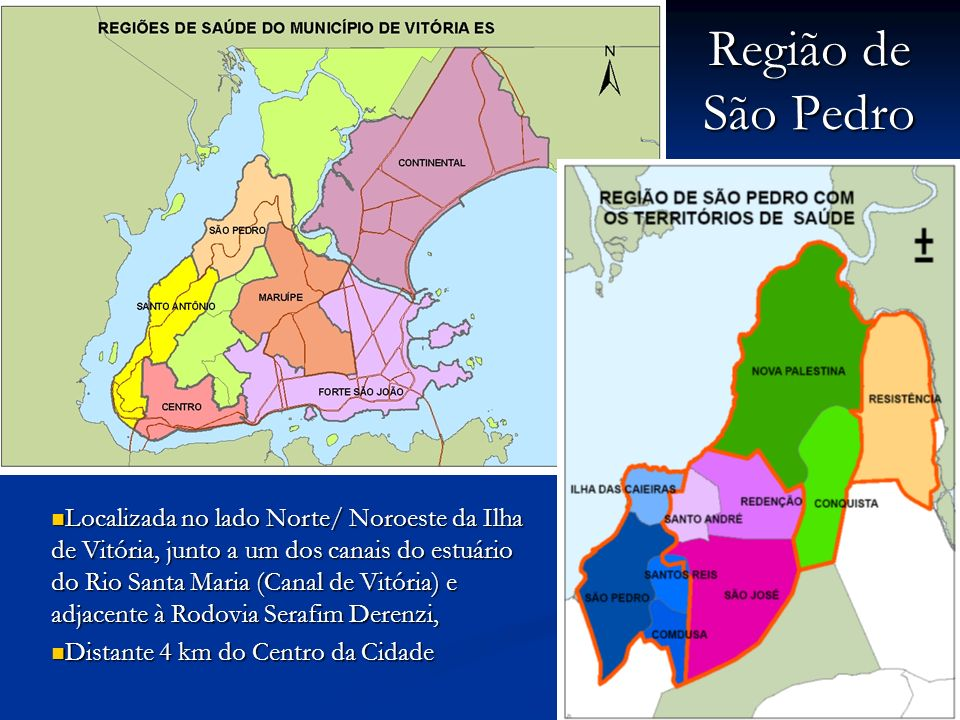 Região de São Pedro Localizada no lado Norte/ Noroeste da Ilha de Vitória, junto a um dos canais do estuário do Rio Santa Maria (Canal de Vitória) e a