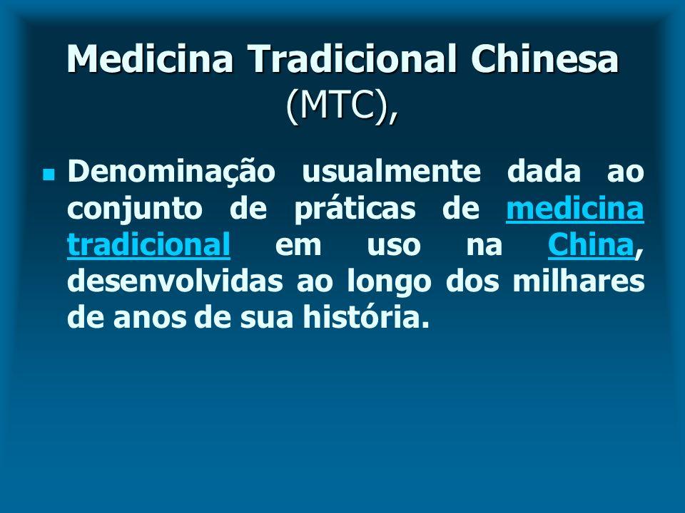 Medicina Tradicional Chinesa (MTC), Denominação usualmente dada ao conjunto de práticas de medicina tradicional em uso na China, desenvolvidas ao long