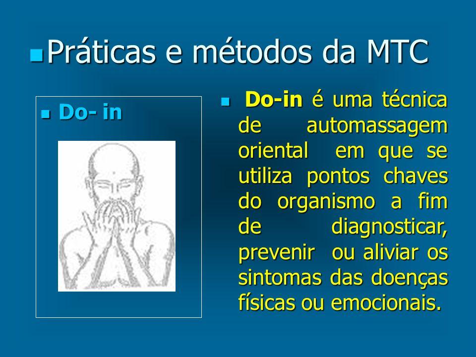 Práticas e métodos da MTC Práticas e métodos da MTC Do- in Do- in Do-in é uma técnica de automassagem oriental em que se utiliza pontos chaves do orga