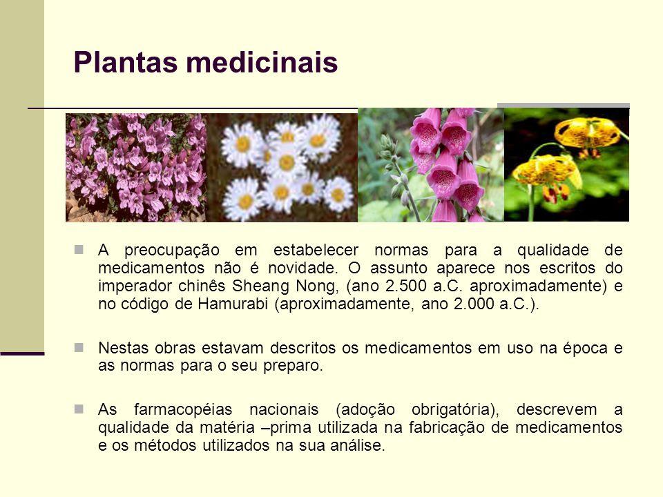 Plantas medicinais A preocupação em estabelecer normas para a qualidade de medicamentos não é novidade. O assunto aparece nos escritos do imperador ch