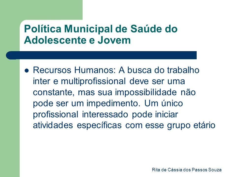 Rita de Cássia dos Passos Souza Política Municipal de Saúde do Adolescente e Jovem Recursos Humanos: A busca do trabalho inter e multiprofissional dev