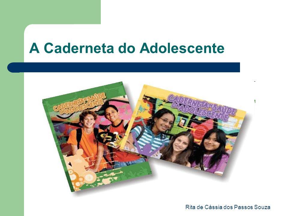 Rita de Cássia dos Passos Souza A Caderneta do Adolescente