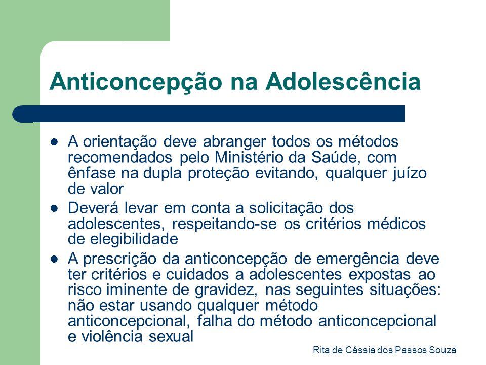Rita de Cássia dos Passos Souza A orientação deve abranger todos os métodos recomendados pelo Ministério da Saúde, com ênfase na dupla proteção evitan