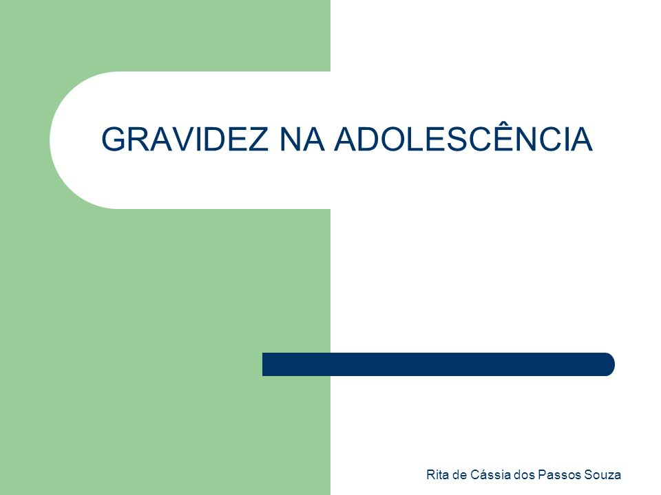 Rita de Cássia dos Passos Souza GRAVIDEZ NA ADOLESCÊNCIA