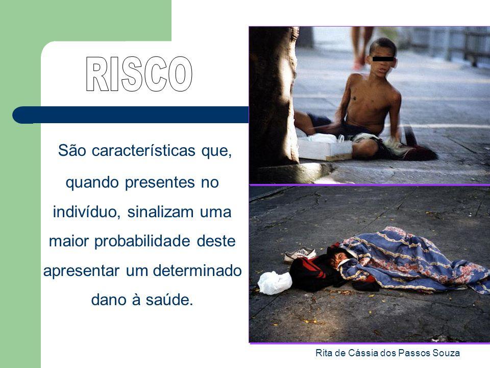 Rita de Cássia dos Passos Souza São características que, quando presentes no indivíduo, sinalizam uma maior probabilidade deste apresentar um determin