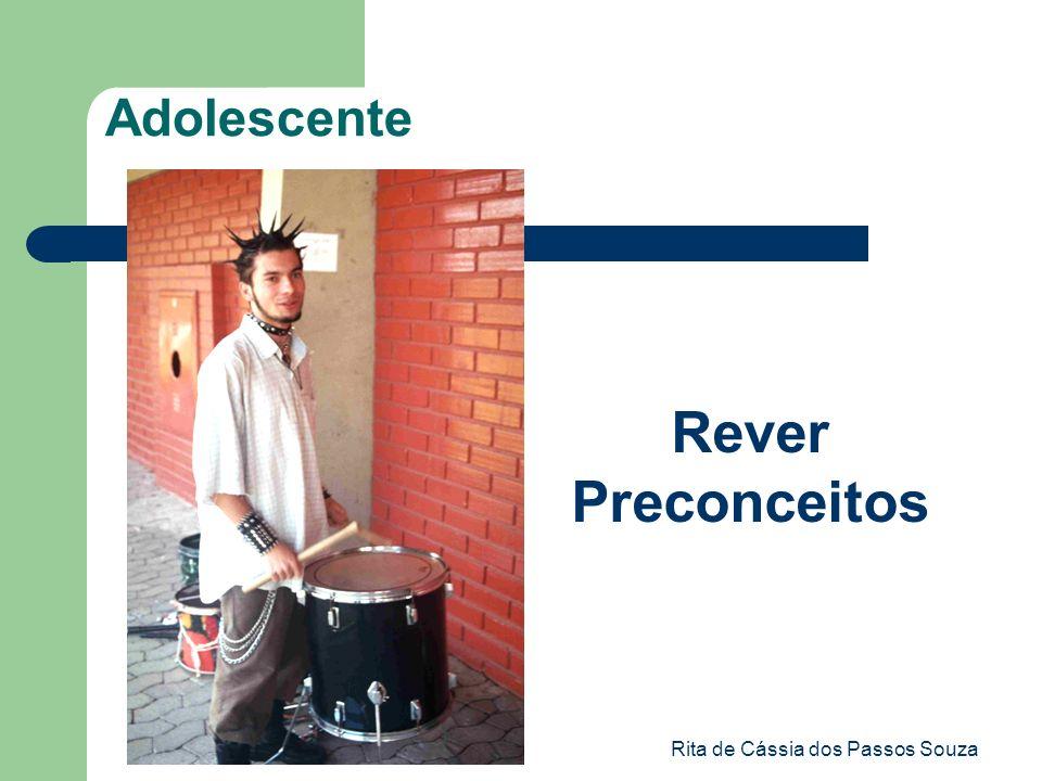 Rita de Cássia dos Passos Souza Adolescente Rever Preconceitos