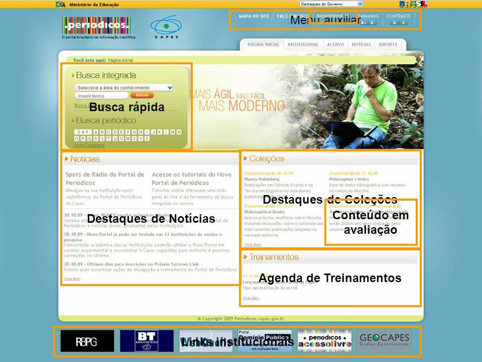 11 Busca rápida Destaques de Notícias Agenda de Treinamentos Destaques de Coleções Conteúdo em avaliação Links institucionais Menu auxiliar