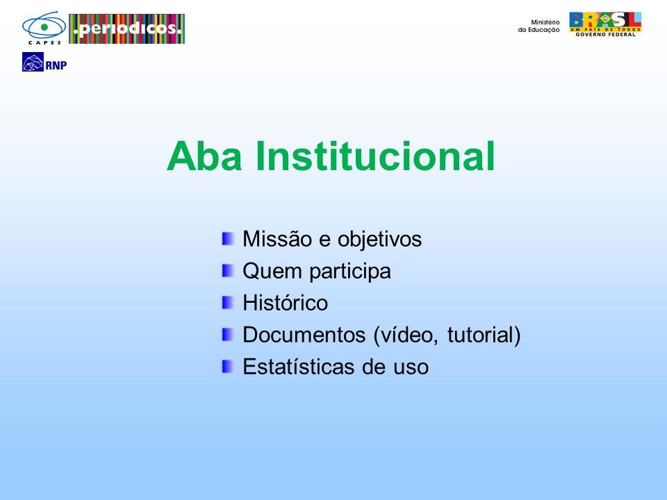 Missão e objetivos Quem participa Histórico Documentos (vídeo, tutorial) Estatísticas de uso Aba Institucional