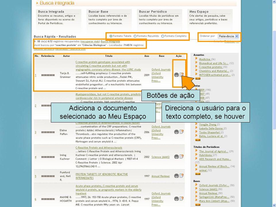 37 Botões de ação Adiciona o documento selecionado ao Meu Espaço Direciona o usuário para o texto completo, se houver