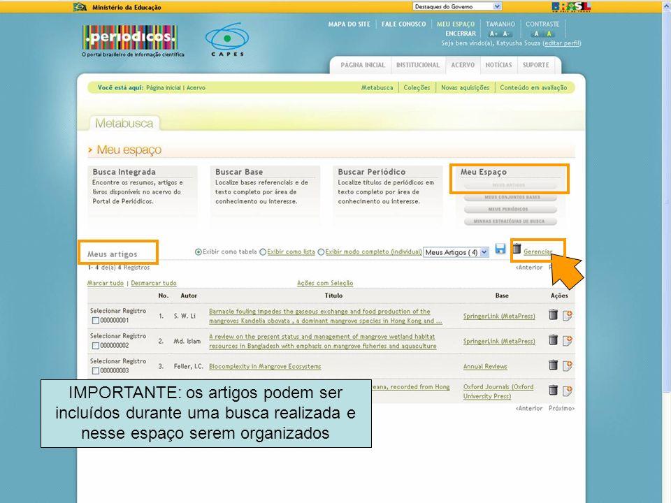 71 IMPORTANTE: os artigos podem ser incluídos durante uma busca realizada e nesse espaço serem organizados