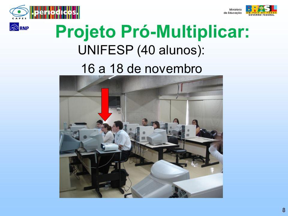 8 Projeto Pró-Multiplicar: UNIFESP (40 alunos): 16 a 18 de novembro