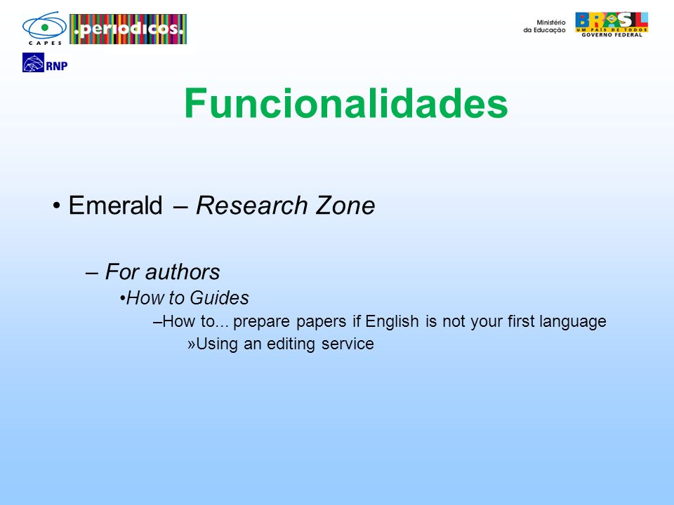 Emerald – Research Zone – For authors How to Guides –How to... prepare papers if English is not your first language »Using an editing service Funciona