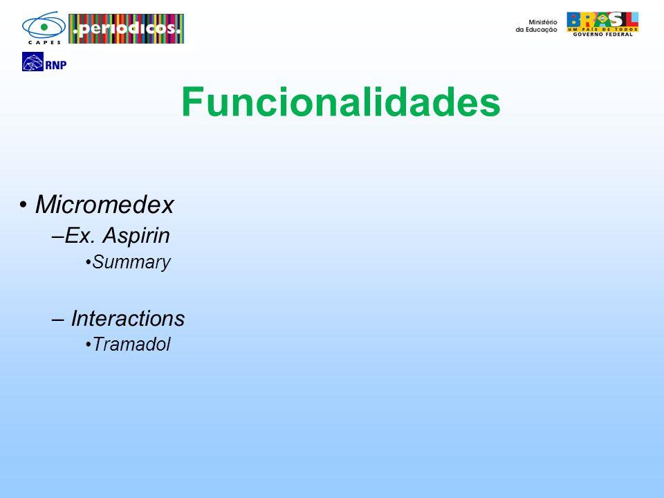 Micromedex –Ex. Aspirin Summary – Interactions Tramadol Funcionalidades