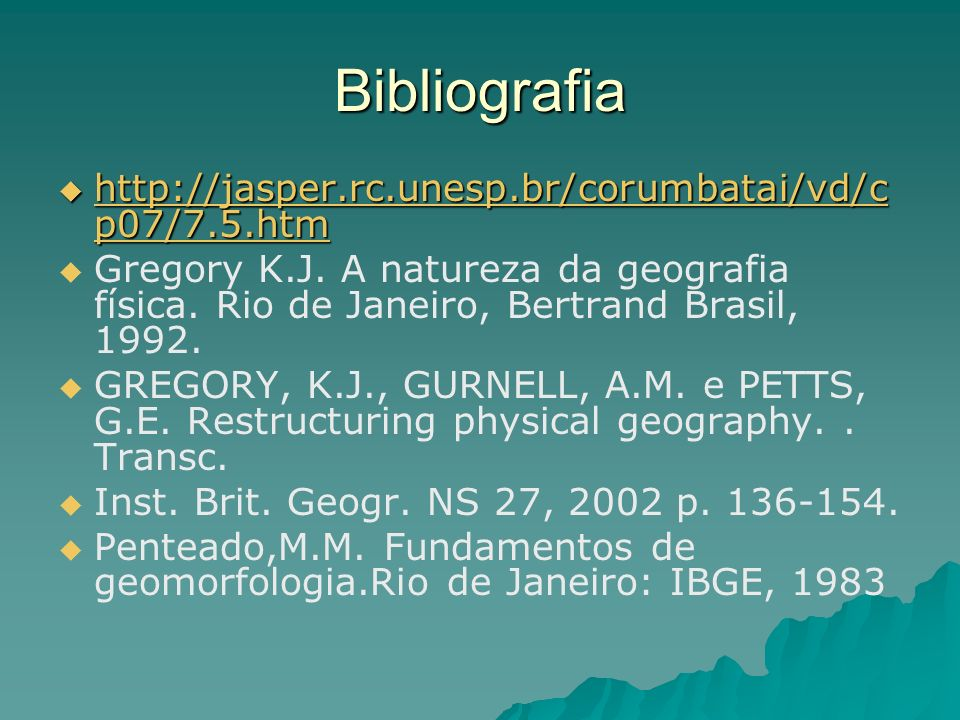 Bibliografia http://jasper.rc.unesp.br/corumbatai/vd/c p07/7.5.htm http://jasper.rc.unesp.br/corumbatai/vd/c p07/7.5.htm http://jasper.rc.unesp.br/cor