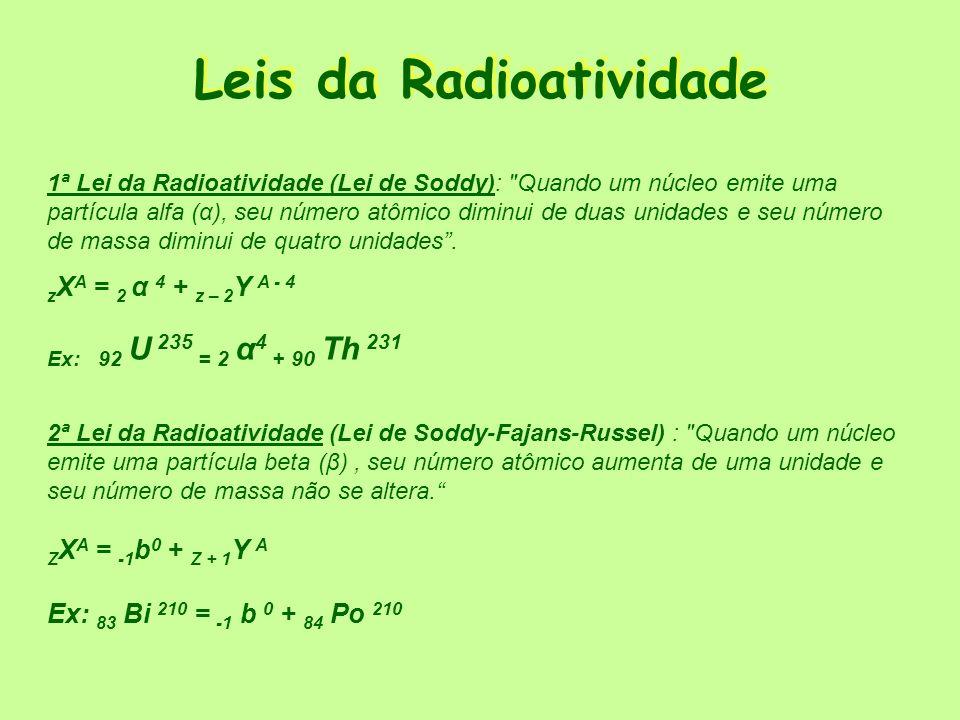 Velocidade de decaimento radioativo: meia-vida Definição: meia-vida é o tempo necessário para que uma substância radioativa se desintegre à metade da quantidade inicial