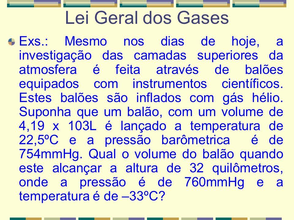 Combinação das Leis de Boyle e Charles; O volume de um gás é inversamente proporcional a sua pressão, a temperatura constante (Lei de Boyle) e diretam