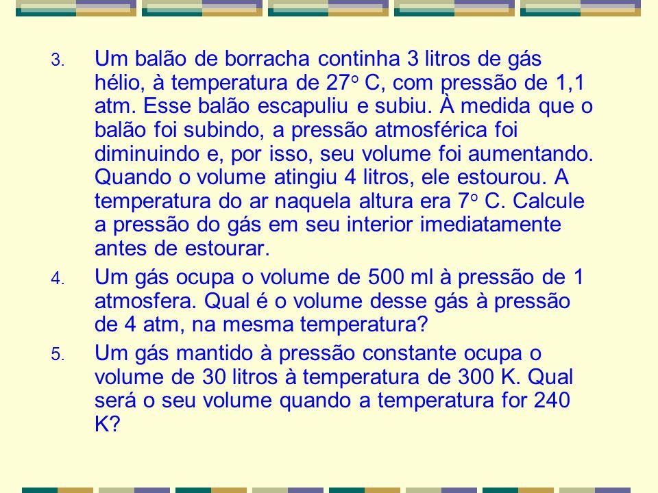 Exercícios 1. Na temperatura de 300 K e sob pressão de 1 atm, uma massa de gás perfeito ocupa o volume de 10 litros. Calcule a temperatura do gás quan