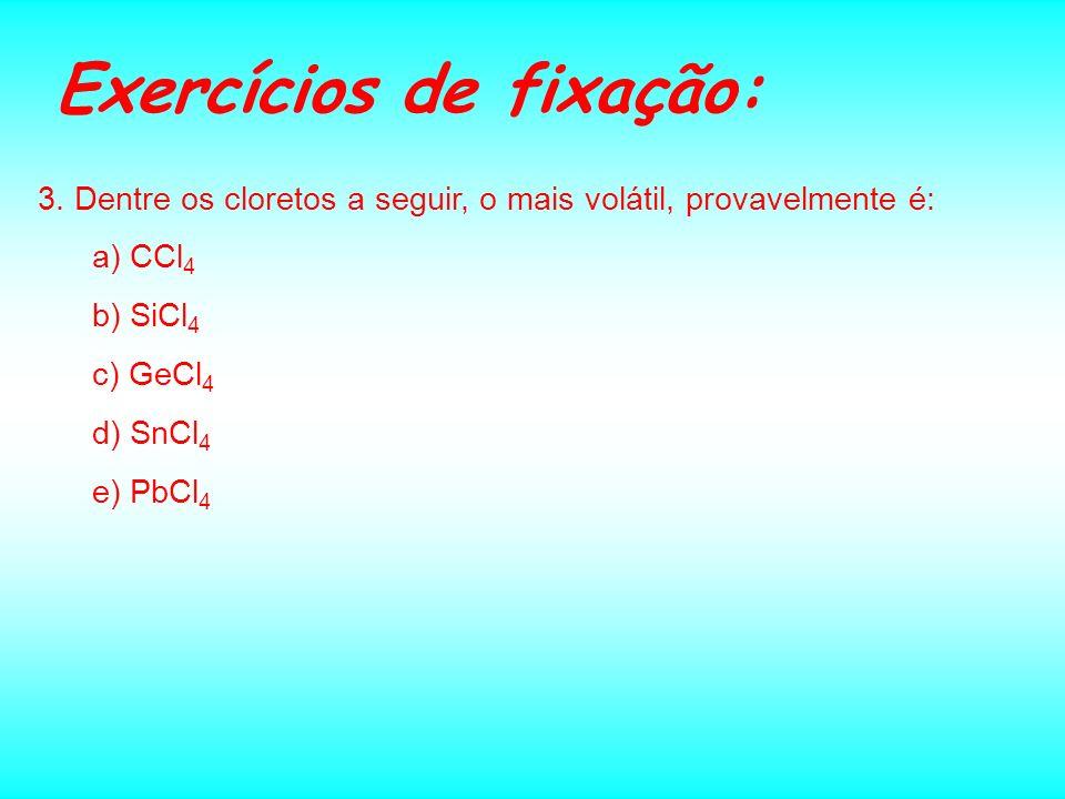 Exercícios de fixação: Página 62 1.Considere as seguintes substâncias químicas: H 2, CH 4, HCl, H 2 S e H 2 O. Qual delas apresenta moléculas associad