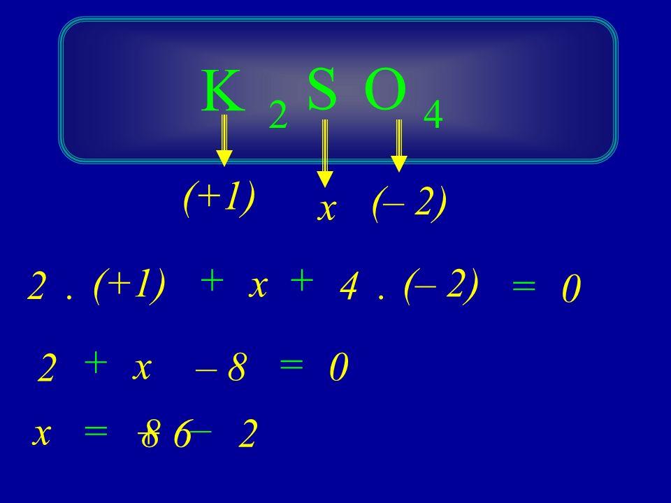 Na ON 2 1 (+1) (– 2) 0 ++ = (+1) 1 x.1. x 2. (– 2) + x – 40 = – x 4 = 1+ 3