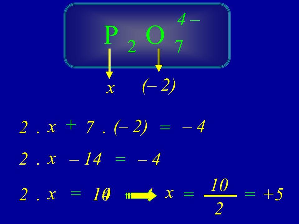 OP 4 (– 2) – 3 + = x x 4. (– 2) x – 8– 3 = x = + 5 3 – x 8– 3=