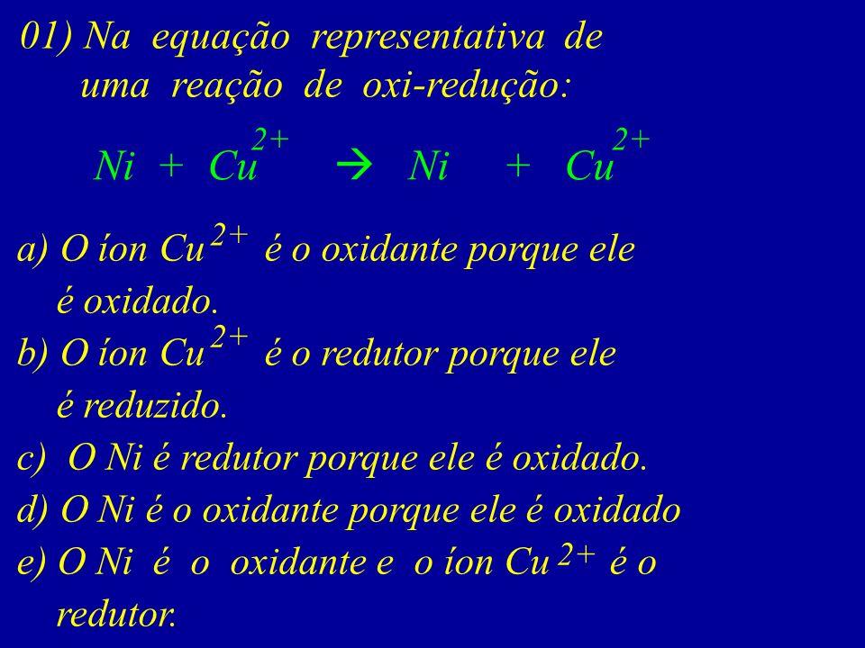 Fe + HCl +1 0 2FeCl H 2 + 2 +20 OXIDAÇÃO REDUÇÃO Esta é uma reação de OXI-REDUÇÃO A espécie química que provoca a redução de um elemento chama-se AGEN