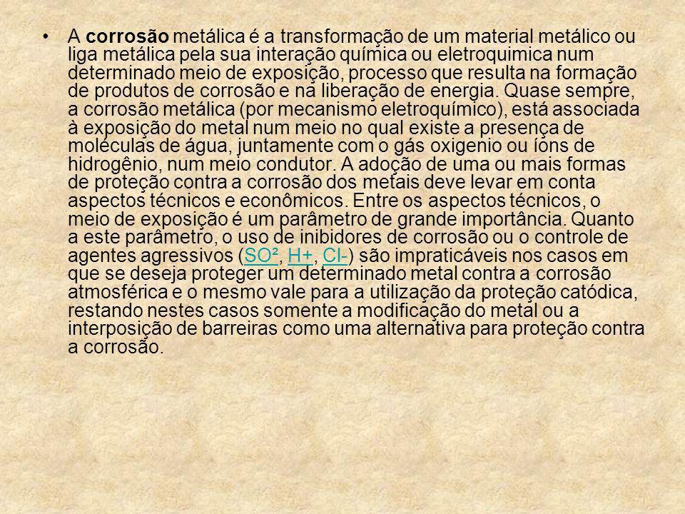 A corrosão metálica é a transformação de um material metálico ou liga metálica pela sua interação química ou eletroquimica num determinado meio de exp