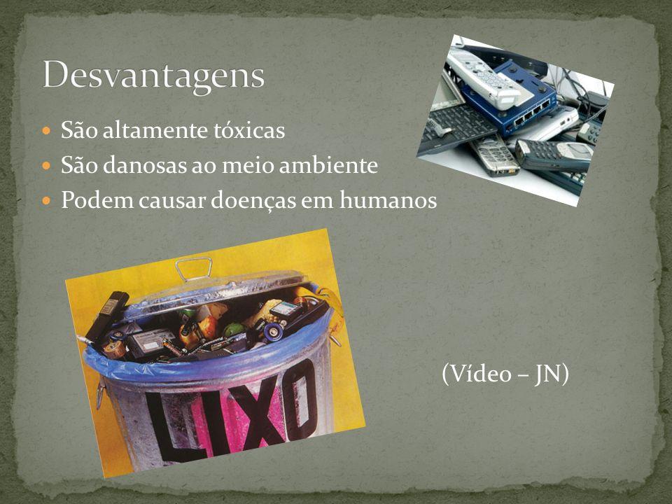São altamente tóxicas São danosas ao meio ambiente Podem causar doenças em humanos (Vídeo – JN)