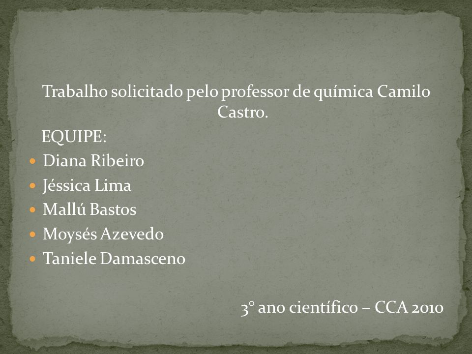 Trabalho solicitado pelo professor de química Camilo Castro.