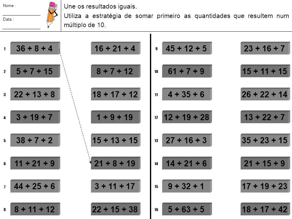 18 + 19 + 12 + 20 + 11 = 80 + 15 + 24 + 15 + 16 = 80 13 + 5 + 3 + 17 + 15 = 80 11 + 2 + 29 + + 38 = 80 23 + 19 + 11 + 7 + = 80 14 + 4 + 12 + 26 + 8 = 80 15 + 41 + 1 + 9 + 5 = 80 EXEMPLO 33 36 7 4 80 41 24 9 80 23 15 35 80 2 48 19 80 16 44 19 80 21 42 8 80 27 14 23 80 51 9 18 80 Nome : Data : Completa com o número que falta, de forma a que a soma seja 80.