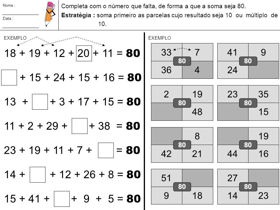18 + 19 + 12 + 20 + 11 = 80 + 15 + 24 + 15 + 16 = 80 13 + 5 + 3 + 17 + 15 = 80 11 + 2 + 29 + + 38 = 80 23 + 19 + 11 + 7 + = 80 14 + 4 + 12 + 26 + 8 =
