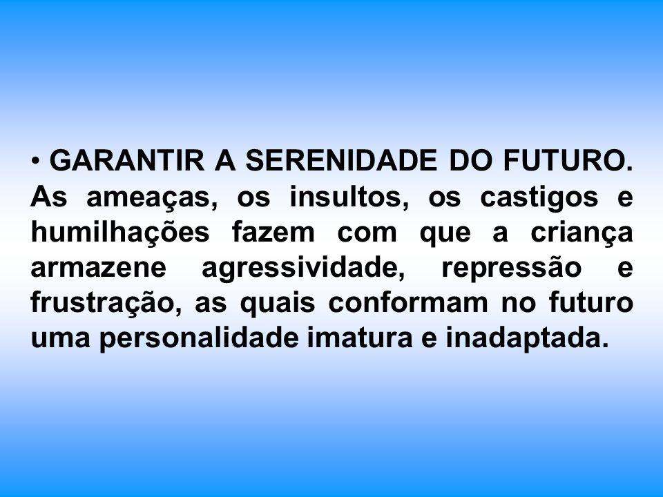 FOMENTAR O CRITÉRIO PRÓPRIO E A INDEPENDÊNCIA.