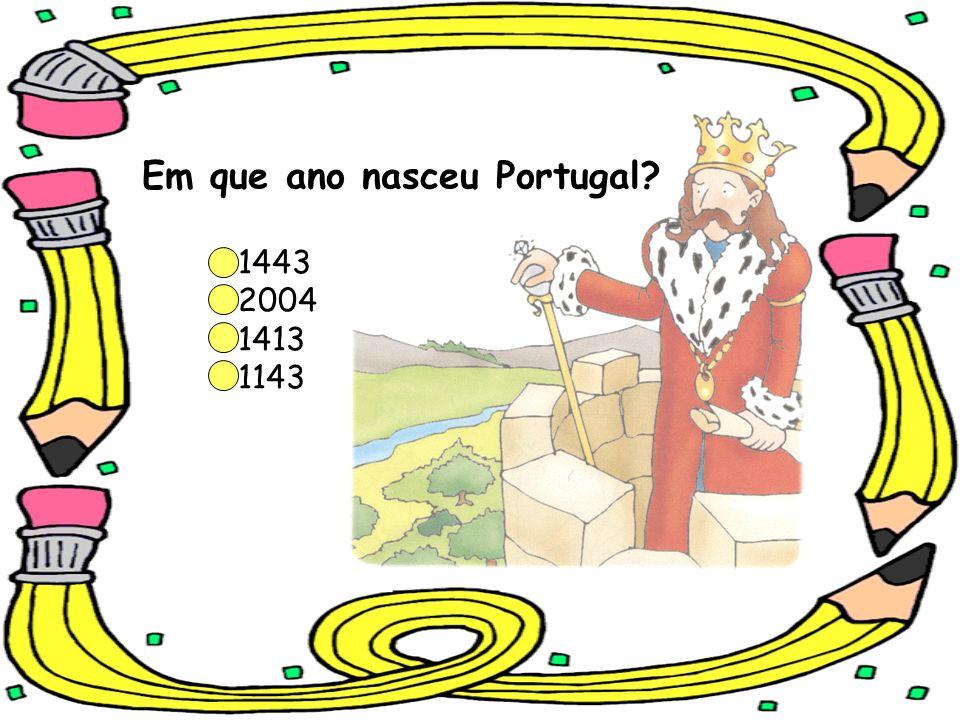 Em que ano nasceu Portugal? 1443 2004 1413 1143