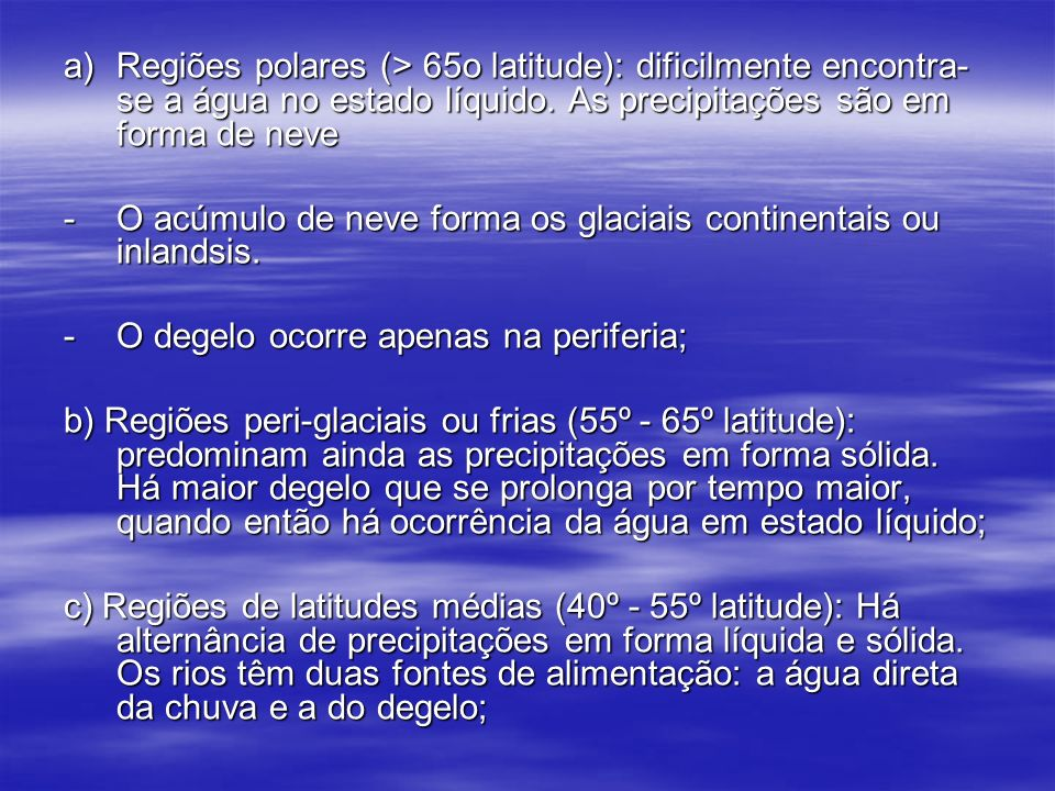 d) Regiões mediterrâneas (25º - 40º latitude) têm chuva predominando no inverno, quando a temperatura á baixa.
