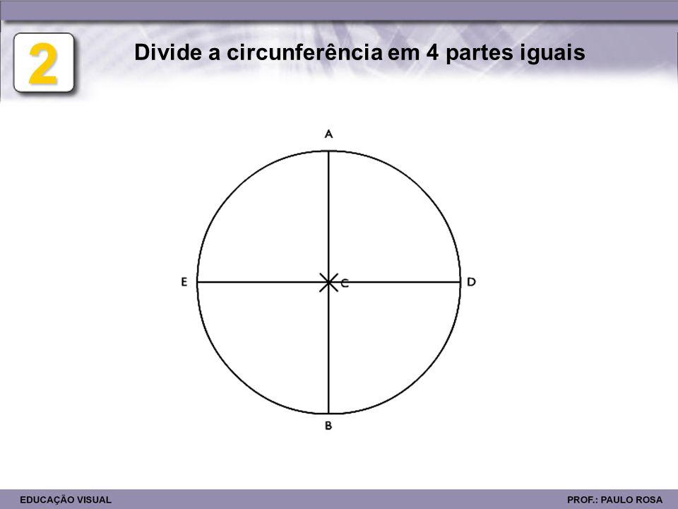 2 Divide a circunferência em 4 partes iguais
