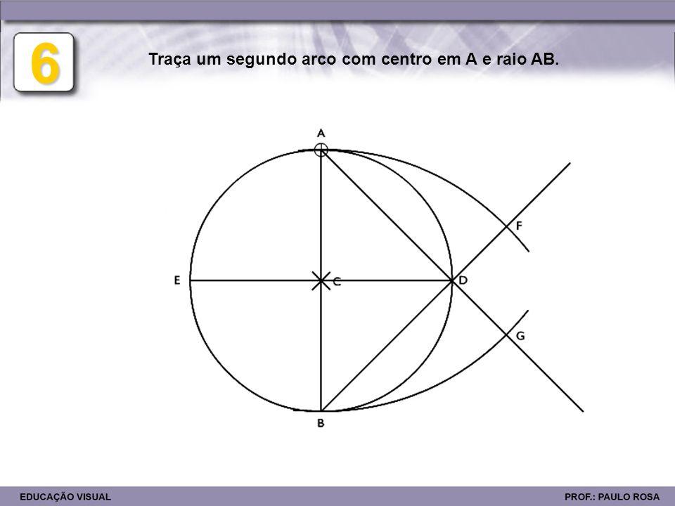 6 Traça um segundo arco com centro em A e raio AB.